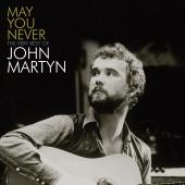 May You Never, The Very Best Of John Martyn